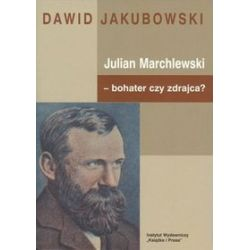 Julian Marchlewski - bohater czy zdrajca? - Dawid Jakubowski