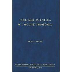 Dyplomacja polska w I wojnie światowej - Janusz Sibora