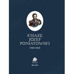 Książę Józef Poniatowski 1763 - 1813