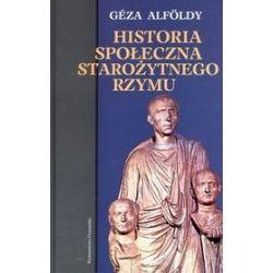 Historia społeczna starożytnego Rzymu - Geza Alfoldy