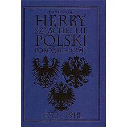 Herby szlacheckie Polski porozbiorowej - Tadeusz Gajl