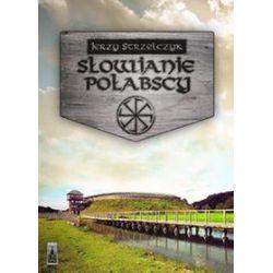 Słowianie połabscy - Jerzy Strzelczyk