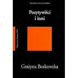 Pozytywiści i inni - Grażyna Borkowska