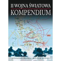 II Wojna Światowa. Kompendium - Alexander Swanston, Malcolm Swanston