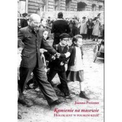 Kamienie na macewie. Holokaust w polskim kinie - Joanna Preizner