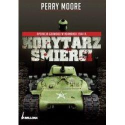Korytarz śmierci. Operacja Goodwood w Normandii 1944 - Perry Moore
