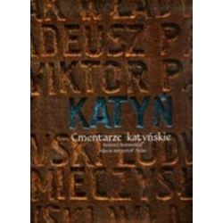 Katyń. Cmentarze katyńskie - Krzysztof Hejke, Andrzej Przewoźnik