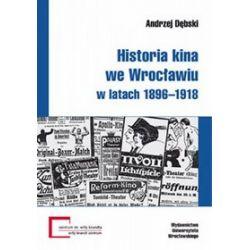 Historia kina we Wrocławiu w latach 1896-1918 - Andrzej Dębski