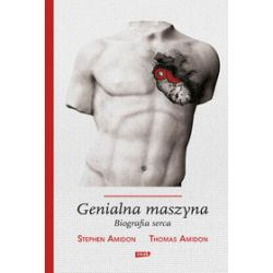 Genialna maszyna. Biografia serca - Thomas Amidon, Stephen Amidon