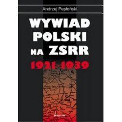 Wywiad Polski na ZSRR - Andrzej Pepłoński