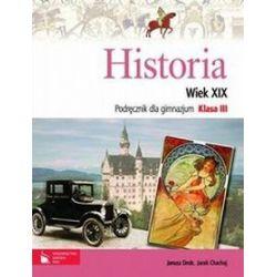 Historia. Wiek XIX - podręcznik, klasa 3, gimnazjum - Jacek Chachaj, Janusz Drob