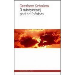 O mistycznej postaci bóstwa - Gershom Scholem