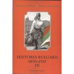 Historia Bułgarii 1870-1915 - tom 3 - Andrzej Malinowski, Jarosław Rubacha