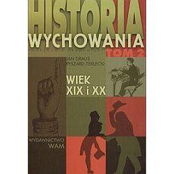 Historia wychowania - tom 2. Wiek XIX i XX - Jan Draus, Ryszard Terlecki