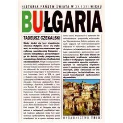Historia państw świata w XX i XXI wieku. Bułgaria - Tadeusz Czekalski