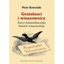 Gratulanci i winszownicy. Zarys komunikacyjnej historii winszowania - Piotr Kowalski