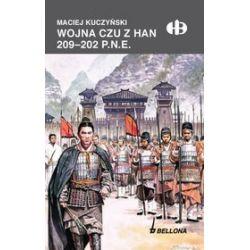 Wojna Czu z Han 209-202 p.n.e. - Maciej Kuczyński