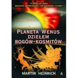 Planeta Wenus dziełem bogów-kosmitów - Martin Heinrich
