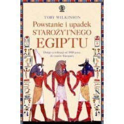 Powstanie i upadek starożytnego Egiptu - Toby Wilkinson