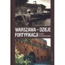 Warszawa - dzieje fortyfikacji - Lech Królikowski