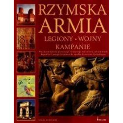 Rzymska armia. Legiony, wojny, kampanie - Nigel Rodgers