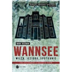 Wannsee. Willa, jezioro, spotkanie - Mark Roseman