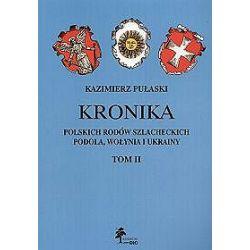 Kronika polskich rodów szlacheckich Podola, Wołynia i Ukrainy - tom 2 - Kazimierz Pułaski