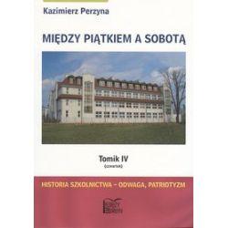 Między piątkiem a sobotą, tomik IV - Kazimierz Perzyna