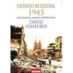 Ostatni Rozdział 1945. Zwycięstwo Odwet Wyzwolenie - David Stafford