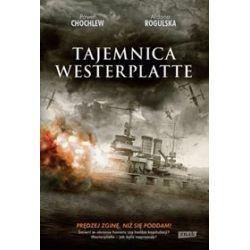Tajemnica Westerplatte - Pawel Chochlew, Aldona Rogulska