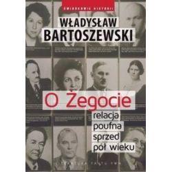 O Żegocie. Relacja poufna sprzed pół wieku - Władysław Bartoszewski