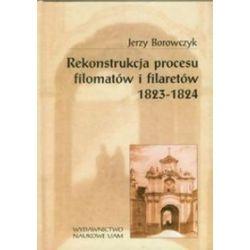 Rekonstrukcja Filomatów i Filaretów 1823-1824 - Jerzy Borowczyk