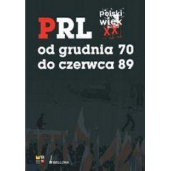 PRL od grudnia '70 do czerwca '89 polski wiek XX