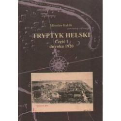 Tryptyk helski część 1 do roku 1920 - Mirosław Kuklik