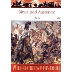Wielkie Bitwy Historii. Bitwa pod Austerlitz 1805 + DVD - Ian Castle
