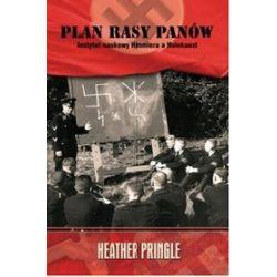 Plan rasy panów. Instytut naukowy Himmlera a Holokaust - Heather Pringle