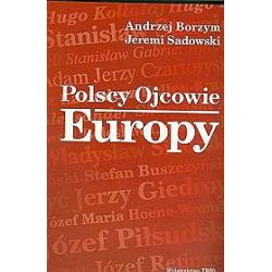 Polscy ojcowie Europy - Andrzej Borzym, Andrzej Borzyn, Jeremi Sadowski