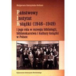 Państwowy Instytut Książki i jego rola w rozwoju bibliologii, bibliotekarstwa i kultury książki w Polsce - Małgorzata Korczyńska-Derkacz