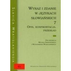 Wyraz i zdanie w językach słowiańskich 7. Opis, konfrontacja, przekład - Michał Sarnowski, Włodzimierz Wysoczański