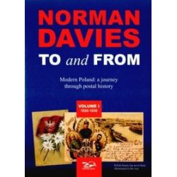 To and From. Modern Poland: a journey through postal history (Volume I-II) - Norman Davies