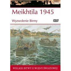 Wielkie bitwy II wojny światowej. Meikhtila 1945 r. Wyzwolenie Birmy + DVD - Steven J. Zaloga