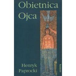 Obietnica Ojca - Henryk Paprocki
