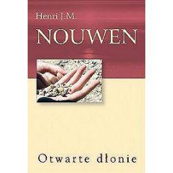Otwarte dłonie - Henri J. M. Nouwen