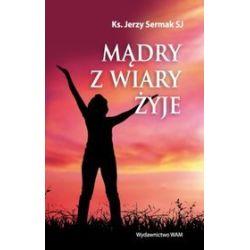 Mądry z wiary żyje - Jerzy Sermak