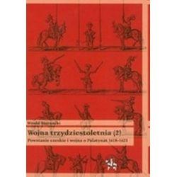 Wojna trzydziestoletnia, tom 2 - Powstanie czeskie i wojna o Palatynat 1618-1623 - Witold Biernacki