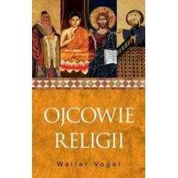 Ojcowie religii - Walter Vogel