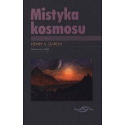 Mistyka kosmosu - Henry A. Garon