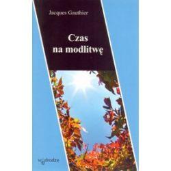 Czas na modlitwę - Jacques Gauthier