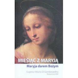 Miesiąc z Maryją. Maryja darem Bożym