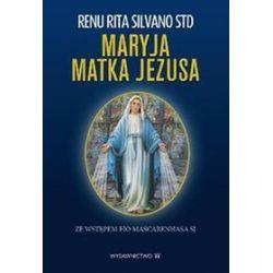 Maryja Matka Jezusa - Rita Renu Silvano